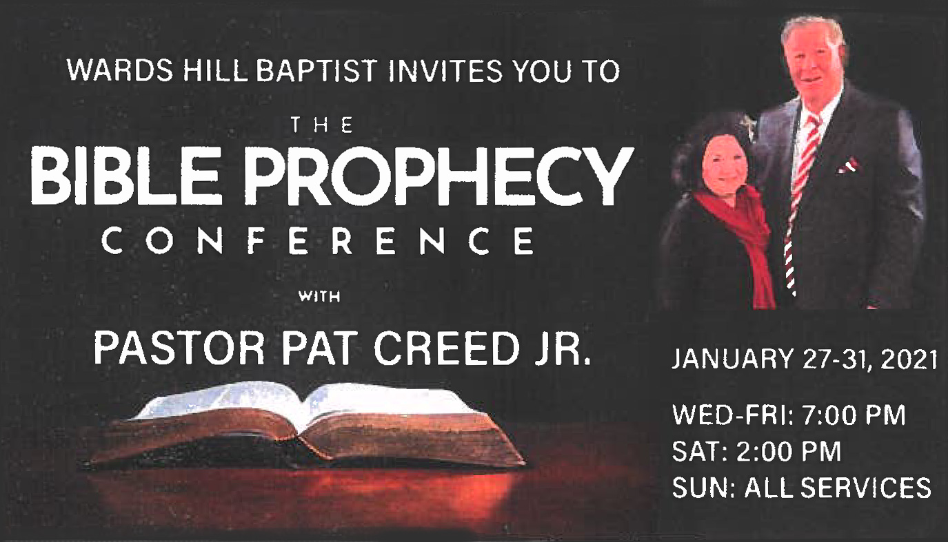 Wards Hill Baptist invites you to The Bible Prophecy Conference with Pat Creed Jr.